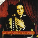 Gavin Friday - You Me and World War Three (single)