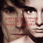 Sinead O'Connor - You Made Me The Thief Of Your Heart  (single)