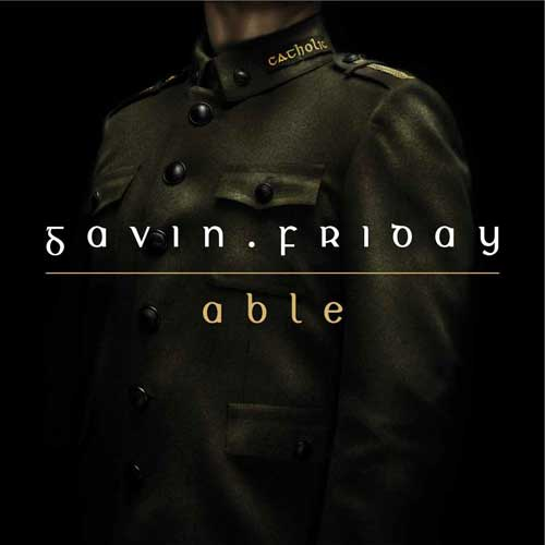 Gavin Friday - New Song - Able - Listen - MP3